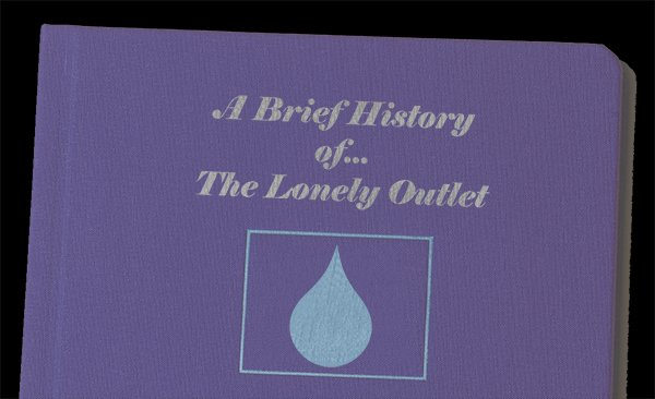 A Brief Note – From 'The History of the Lonely Outlet'