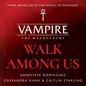 Vampire: The Masquerade – Walk Among Us Audiobook Collection from Harper Collins Release